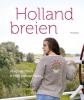 Marja de Haan, Hilly van der Sluis,Holland breien