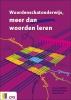 Tessa de With, Maartje  Visser, Hans  Puper,Woordenschatonderwijs, meer dan woorden leren