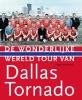 <b>Fons  Stoffels</b>,De Wonderlijke Wereldtour van Dallas Tornado
