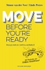 <b>Simon van der Veer, Linde  Peters</b>,Move before you`re ready