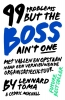 Lennard  Toma, Cedric  Muchall,99 Problems But The Boss Ain`t One