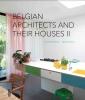Diane  Hendrikx Muriel  Verbist,BELGIAN ARCHITECTS AND THEIR HOUSES II
