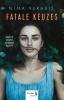 <b>Nina  Verheij</b>,Fatale keuzes