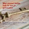 Jakob van Wielink Denise van Geelen-Merks,Met zoveel liefde heb ik van je gehouden