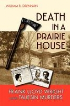 Drennan, William R. Death in a Prairie House
