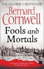 Bernard Cornwell Fools and Mortals
