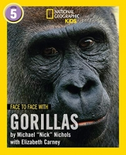 Michael Nichols,   Elizabeth Carney Face to Face with Gorillas