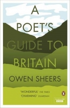 Owen Sheers A Poet`s Guide to Britain