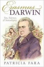 Patricia (Director of Studies in HPS, Fellow, Clare College, Cambridge) Fara Erasmus Darwin