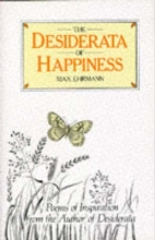 Max Ehrmann The Desiderata of Happiness