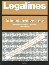 Dempsey, Paul Stephen Legalines on Administrative Law, 10th, Keyed to Strauss