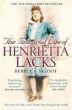 Skloot, Rebecca Immortal Life of Henrietta Lacks