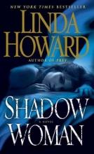 Howard, Linda Shadow Woman