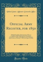 Office, United States Adjutant-General` Office, U: Official Army Register, for 1850