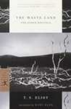 Eliot, T. S. The Waste Land and Other Writings
