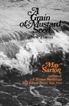 May Sarton A Grain of a Mustard Seed