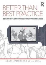 Adam (Institute of Education, University of London, UK) Lefstein,   Julia (University of Leeds, UK) Snell Better than Best Practice