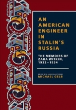 Witkin, Zara An American Engineer in Stalin`s Russia - The Memoirs of Zara Witkin, 1932-1934