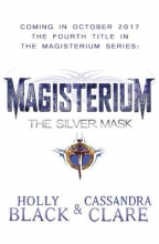 Clare, Cassandra Clare*Magisterium: The Silver Mask