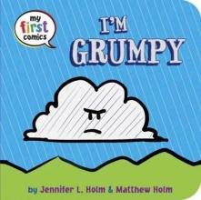 Holm, Jennifer L. I`m Grumpy (My First Comics)