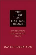 Robertson, David The Judge as Political Theorist