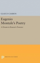 Cambon, Glauco Eugenio Montale`s Poetry - A Dream in Reason`s Presence