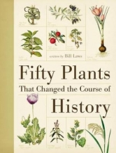 Bill,Laws Fifty Plants That Changed the Course of History