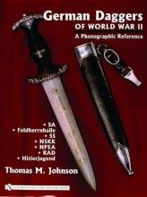 Thomas,M. Johnson German Daggers of World War II - A Photographic Reference: Vol 2 - SA, Feldherrnhalle, SS, NSKK, NPEA, RAD, Hitlerjugend