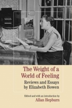 Bowen, Elizabeth The Weight of a World of Feeling