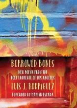 Rodriguez, Luis J. Borrowed Bones