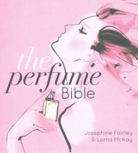 Josephine Fairley,   Lorna McKay The Perfume Bible