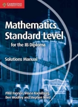 Fannon, Paul Mathematics for the Ib Diploma Standard Level Solutions Manual