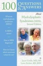 Jason Gotlib,   Lenn Fechter 100 Questions & Answers About Myelodysplastic Syndromes