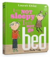 Child, Lauren Charlie and Lola: I Am Not Sleepy and I Will Not Go to Bed