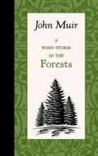 Muir, John A Wind-Storm in the Forests