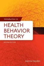 Hayden, Joanna Introduction to Health Behavior Theory