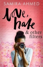 Ahmed, Samira Ahmed*Love, Hate and Other Filters
