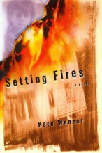 Wenner, Kate Setting Fires