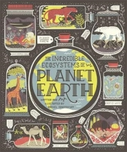 Rachel Ignotofsky The Incredible Ecosystems of Planet Earth