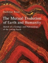 Dankmar Bosse,   Frank T. Fawcett The Mutual Evolution of Earth and Humanity