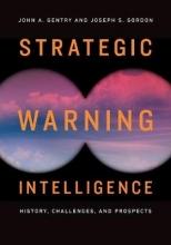Gentry, John A.,   Gordon, Joseph S. Strategic Warning Intelligence