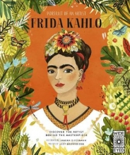 Lucy Brownridge,   Sandra Dieckmann Portrait of an Artist: Frida Kahlo