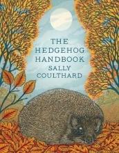 Sally Coulthard The Hedgehog Handbook
