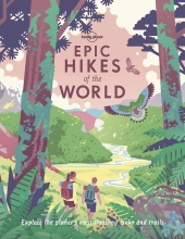 Lonely Planet , Epic Hikes of the World 1