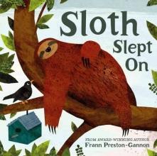 Preston Gannon, Frann Sloth Slept On