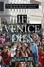 Salvatore Settis,   Andre Naffis-Sahely If Venice Dies
