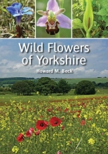 Howard M. Beck Wild Flowers of Yorkshire