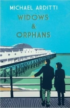 Arditti, Michael Widows & Orphans
