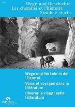 Wege und Verkehr in der Literatur - Chemin et transports dans la littérature - Percorsi e trasporti nella letteratura