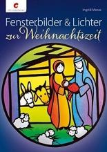 Moras, Ingrid Fensterbilder & Lichter zur Weihnachtszeit